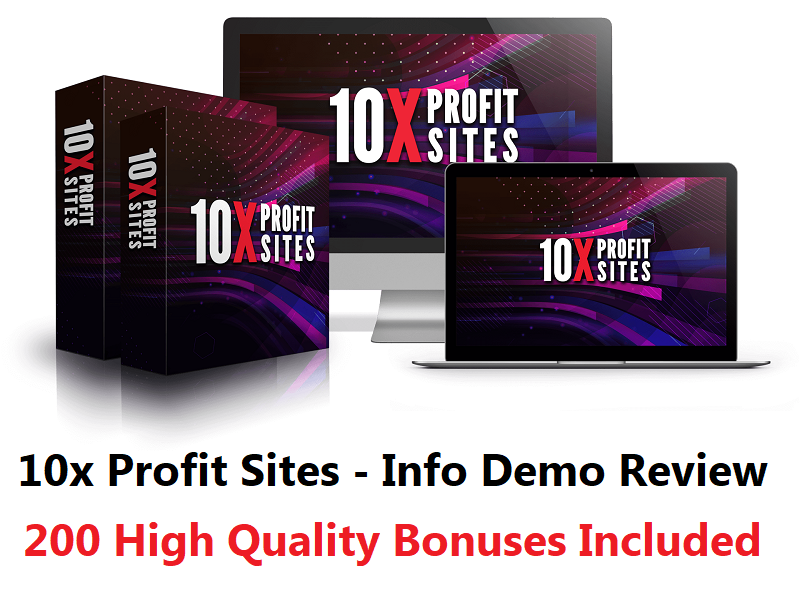 10x Profit Sites – Info Demo Bonuses