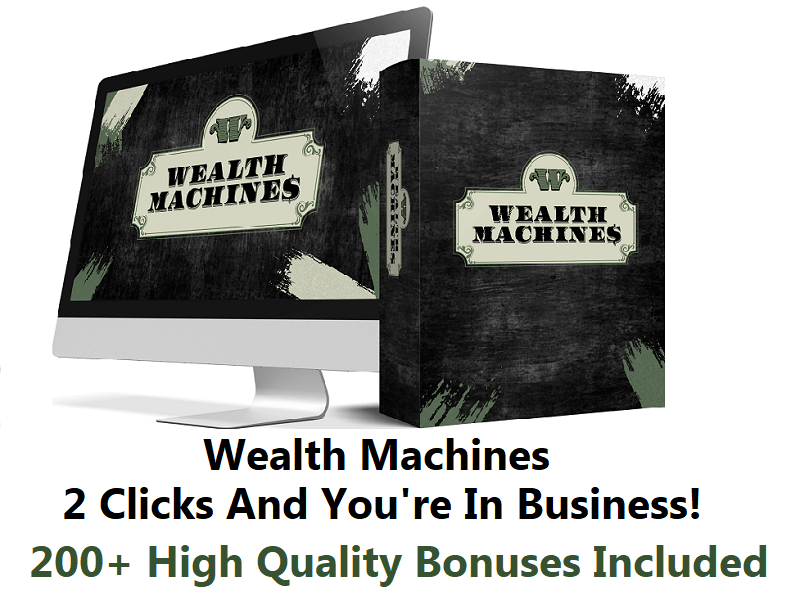 Wealth Machines – 2 Easy Clicks And You're In Business!