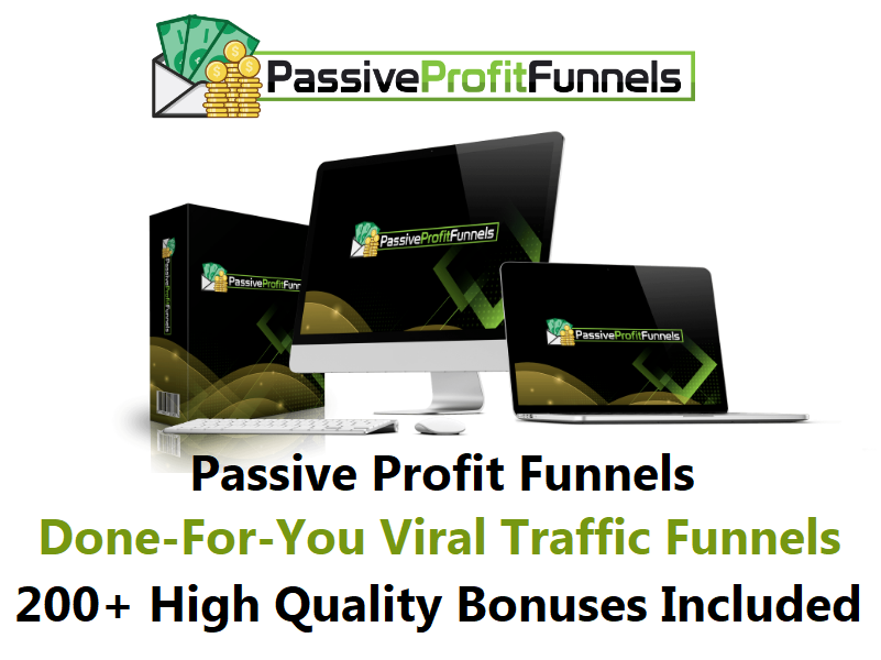 Passive Profit Funnels – Done-For-You Viral Traffic Funnels